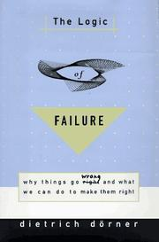 THE LOGIC OF FAILURE by Dietrich Dörner