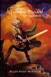THE GOLDEN BAND OF EDDRIS by Ellen Kindt McKenzie