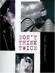 DON'T THINK TWICE by Ruth Pennebaker