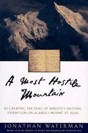 A MOST HOSTILE MOUNTAIN by Jonathan Waterman