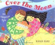 OVER THE MOON by Karen Katz