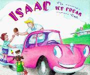 ISAAC THE ICE CREAM TRUCK by Scott Santoro