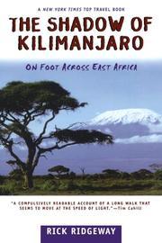 THE SHADOW OF KILIMANJARO: On Foot Across East Africa by Rick Ridgeway