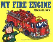 MY FIRE ENGINE by Michael  Rex