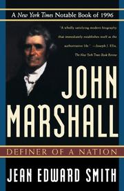 JOHN MARSHALL: Definer of a Nation by Jean Edward Smith