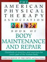 THE AMERICAN PHYSICAL THERAPY ASSOCIATION BOOK OF BODY MAINTENANCE AND REPAIR by Marilyn Moffat