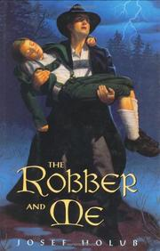 THE ROBBER AND ME by Joseph Holub