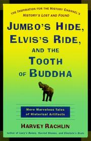 JUMBO'S HIDE, ELVIS'S RIDE, AND THE TOOTH OF BUDDHA by Harvey Rachlin