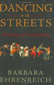 DANCING IN THE STREETS by Barbara Ehrenreich