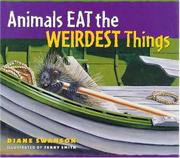 ANIMALS EAT THE WEIRDEST THINGS by Diane Swanson