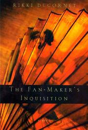 THE FAN-MAKER'S INQUISITION by Rikki Ducornet