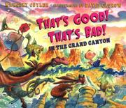 THAT'S GOOD! THAT'S BAD! IN THE GRAND CANYON by Margery Cuyler