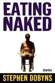 EATING NAKED by Stephen Dobyns