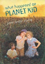 WHAT HAPPENED ON PLANET KID by Jane Leslie Conly