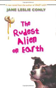 THE RUDEST ALIEN ON EARTH by Jane Leslie Conly