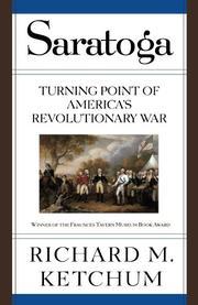 SARATOGA: Turning Point of America's Revolutionary War by Richard M. Ketchum