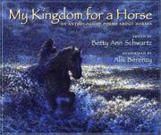 MY KINGDOM FOR A HORSE by Betty Ann Schwartz