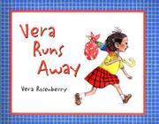 VERA RUNS AWAY by Vera Rosenberry