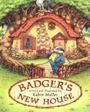 BADGER'S NEW HOUSE by Robin Muller