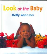 LOOK AT THE BABY by Kelly Johnson