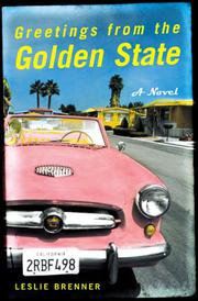 GREETINGS FROM THE GOLDEN STATE by Leslie Brenner