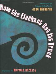 HOW THE ELEPHANT GOT ITS TRUNK by Jean Richards