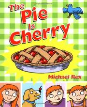 THE PIE IS CHERRY by Michael  Rex