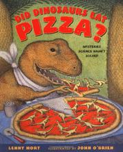DID DINOSAURS EAT PIZZA? by Lenny Hort