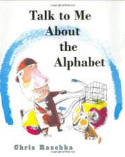 TALK TO ME ABOUT THE ALPHABET by Chris Raschka