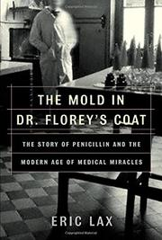 THE MOLD IN DR. FLOREY'S COAT by Eric Lax