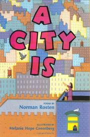A CITY IS by Norman Rosten