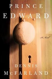 PRINCE EDWARD by Dennis McFarland
