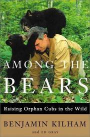 AMONG THE BEARS by Benjamin Kilham