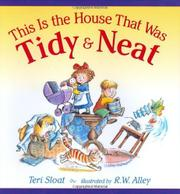 THIS IS THE HOUSE THAT WAS TIDY & NEAT by Teri Sloat