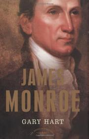 JAMES MONROE by Gary Hart