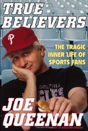TRUE BELIEVERS by Joe Queenan