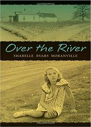 OVER THE RIVER by Sharelle Byars Moranville