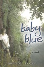 BABY BLUE by Michelle D. Kwasney