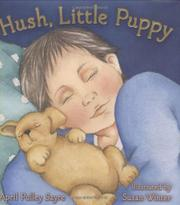 HUSH, LITTLE PUPPY by April Pulley Sayre