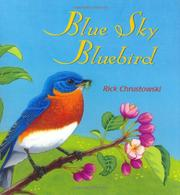 BLUE SKY BLUEBIRD by Rick Chrustowski