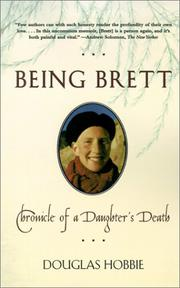 BEING BRETT: Chronicle of a Daughter's Death by Douglas Hobbie
