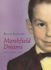 MARSHFIELD DREAMS by Ralph Fletcher