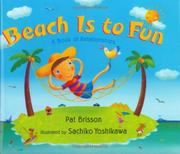 BEACH IS TO FUN by Pat Brisson