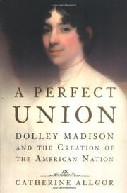 A PERFECT UNION by Catherine Allgor