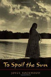 TO SPOIL THE SUN by Joyce Rockwood