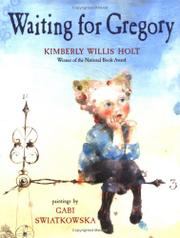 WAITING FOR GREGORY by Kimberly Willis Holt