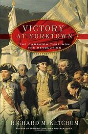 VICTORY AT YORKTOWN by Richard M. Ketchum