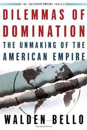 DILEMMAS OF DOMINATION by Walden Bello