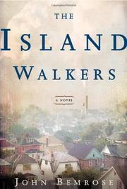 THE ISLAND WALKERS by John Bemrose