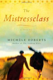 THE MISTRESSCLASS by Michèle Roberts